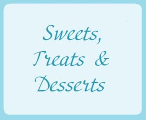 Sweets, Treats & Desserts